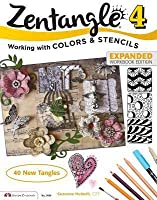 Zentangle 4, Expanded Workbook Edition: Working with Colors and Stencils