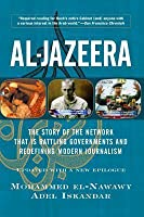 Al-Jazeera: The Story of the Network That Is Rattling