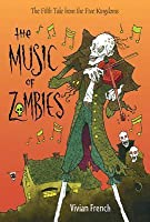The Music of Zombies (Tales from the Five Kingdoms)