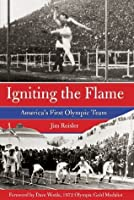 Igniting the Flame: America's First Olympic Team
