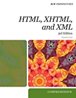 New Perspectives on Creating Web Pages with HTML, XHTML, and XML (New Perspectives (Course Technology Paperback))