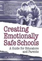 Creating Emotionally Safe Schools: A Guide for Educators and Parents
