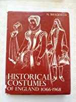 Historical Costumes of England: From the Eleventh to the Twentieth Century