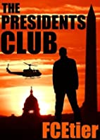 The Presidents Club (The Barry-Hixon Conspiracy #2)