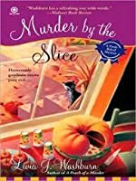 Murder By the Slice: A Fresh-Baked Mystery