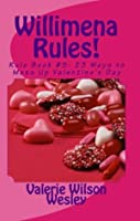 23 Ways to Mess Up Valentine's Day (Willimena Rules!, #5)