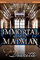 Immortal and the Madman (The Immortal Chronicles Book 3)