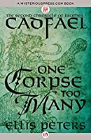 One Corpse Too Many Chronicles Of Brother Cadfael 2 By