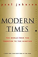 Modern Times: The World from the 20s to the 90s