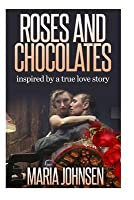 Roses and Chocolates: Based on a True Story