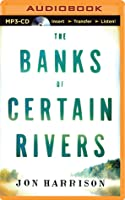 Banks of Certain Rivers, The