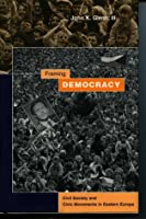 Framing Democracy: Civil Society and Civic Movements in Eastern Europe