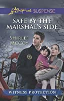 Safe by the Marshal's Side (Witness Protection Book 1000)