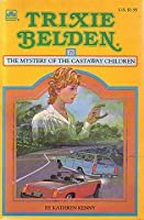 The Mystery of the Castaway Children (Trixie Belden #21)