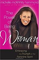 The Power of Being a Woman: Embracing the Triumph of the Feminine Spirit