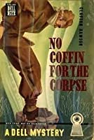 No Coffin for the Corpse