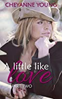 A Little Like Love (Robin and Tyler #2)