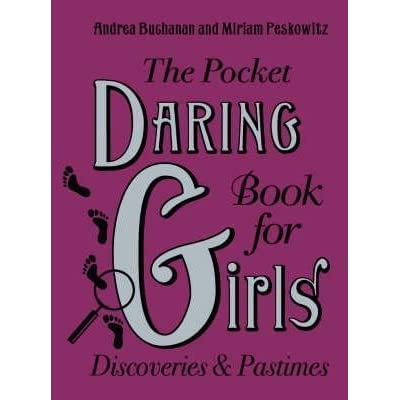 the pocket daring book for girls discoveries and pastimes by andrea j buchanan reviews. Black Bedroom Furniture Sets. Home Design Ideas