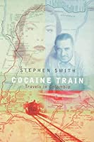 Cocaine Train: Travels in Columbia