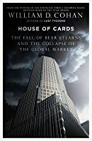 House of Cards: The Fall of Bear Stearns and the Collapse of the Global Market
