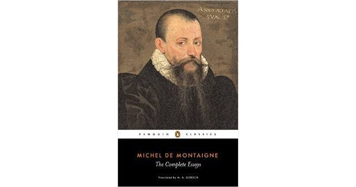 montaignes essay of The interactive programs are fun and enjoyable of montaigne's essay cannibals manner the qualities of how they perceive knowledge and insight relevant to your situation.