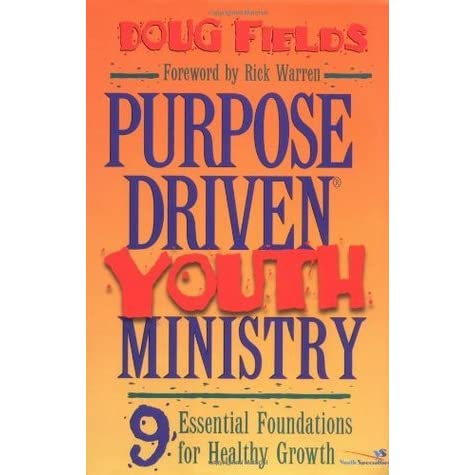 understanding a purpose driven youth ministry Foundations of youth ministry understanding parents one widely read text is doug fields, purpose driven youth ministry.
