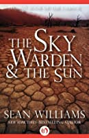 The Sky Warden & the Sun (Books of the Change Book 2)