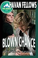 Blown Chance (Whispering Winds IV)