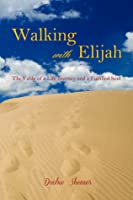 Walking with Elijah: The Fable of a Life Journey and a Fulfilled Soul