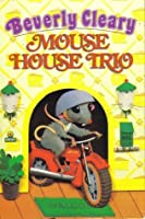 Mouse House Trio (3 Book Boxed Set) - 'The Mouse and the Motorcycle', 'Ralph S. Mouse' & 'Runaway Ralph'