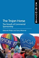 The Trojan Horse: The Growth of Commercial Sponsorship