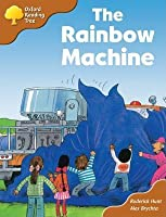 The Rainbow Machine (Oxford Reading Tree, Stage 8, Stories)