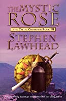 The Mystic Rose (The Celtic Crusades, #3)