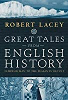 Great Tales from English History: Cheddar Man to the Peasants' Revolt