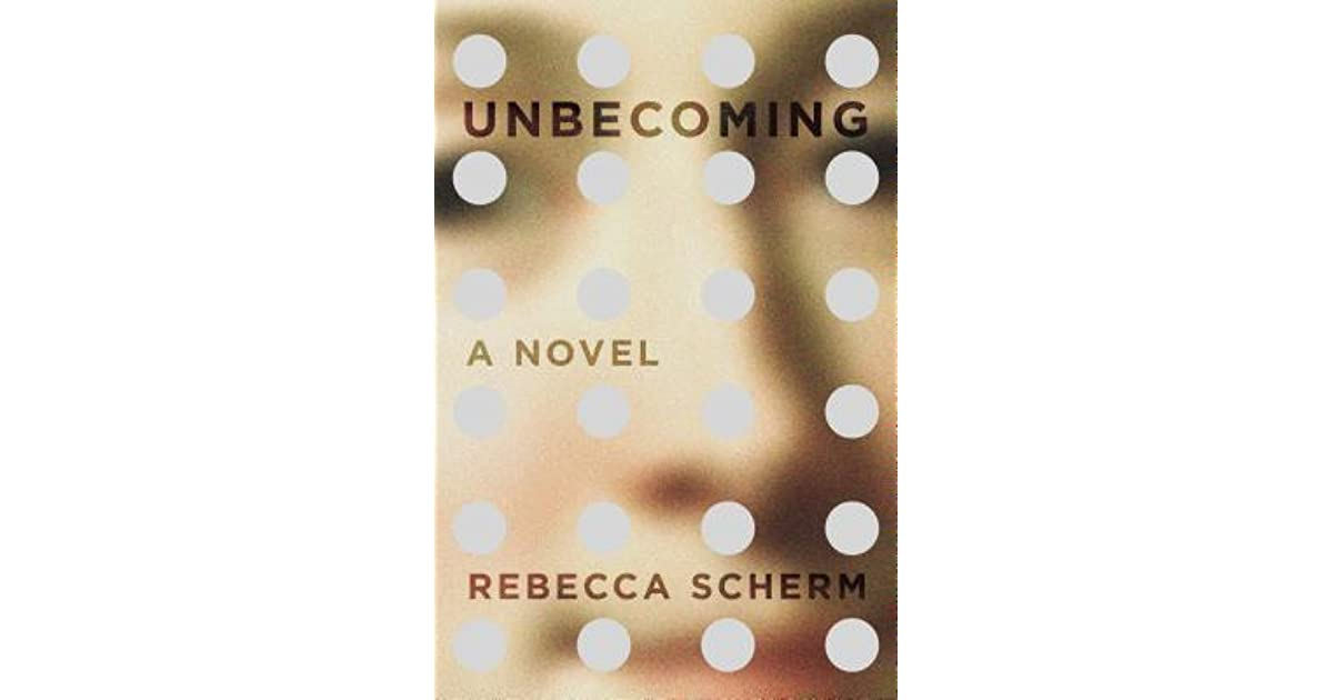 Review: 'Unbecoming' by Rebecca Scherm - Chicago Tribune