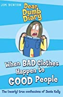 When Bad Clothes Happen To Good People (Dear Dumb Diary)