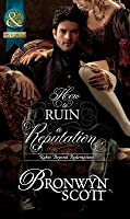 How to Ruin a Reputation (Mills & Boon Historical) (Rakes Beyond Redemption - Book 2)