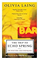 The Trip to Echo Spring: Why Writers Drink