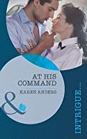 At His Command (Mills & Boon Intrigue) (To Protect and Serve - Book 1)