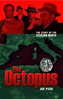 The Octopus: The Rise and Rise of the Sicilian Mafia