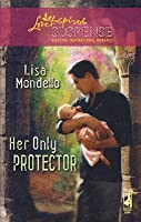 Her Only Protector (Mills & Boon Love Inspired Suspense)