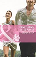 Prince Daddy & the Nanny (Mills & Boon Cherish) (Reigning Men - Book 5)