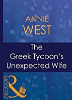 The Greek Tycoon's Unexpected Wife (Mills & Boon Modern) (In the Greek Tycoon's Bed - Book 3)