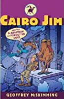 Cairo Jim and the Alabastron of Forgotten Gods: A Tale of Disposable Despicableness