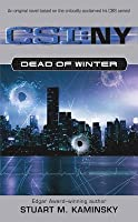 Dead of Winter (CSI: New York, Book 1)