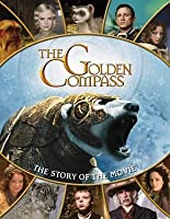 "The ""Golden Compass"": The Story Of The Movie (Golden Compass)"