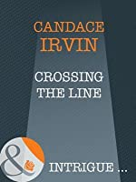 Crossing the Line (Mills & Boon Intrigue)