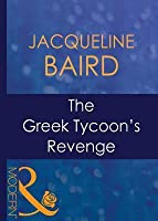 The Greek Tycoon's Revenge (Mills & Boon Modern) (The Greek Tycoons - Book 5)