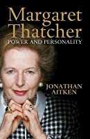 Margaret Thatcher: Power and Personality