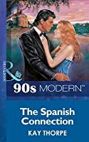 The Spanish Connection (Mills & Boon Vintage 90s Modern)